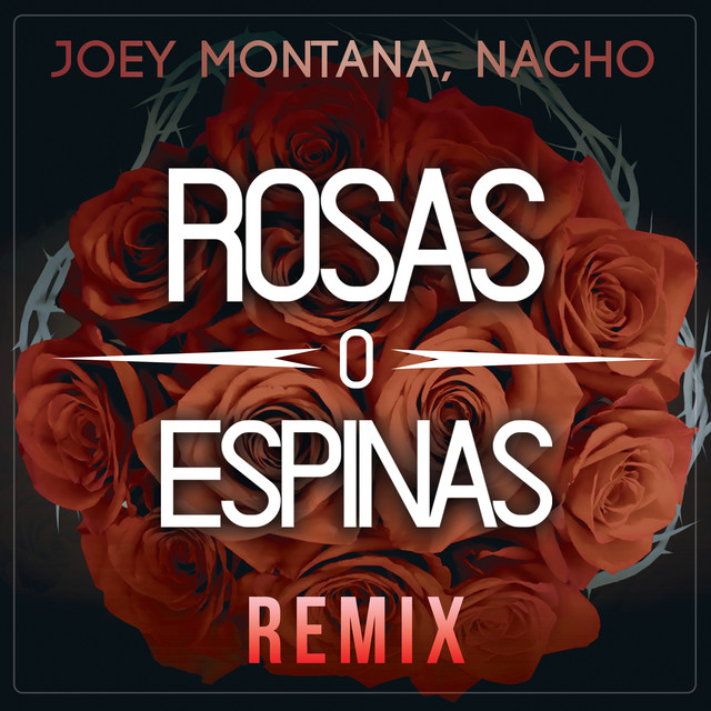Joey Montana Ft. Nacho - Rosas o Espinas (Remix) .mp3